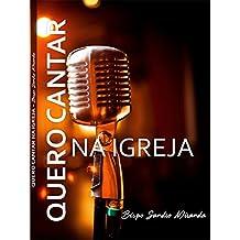 EU QUERO CANTAR NA IGREJA (Portuguese Edition)