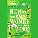 Men Are from Mars, Women Are from Venus: The Classic Guide to Understanding the Opposite Sex Audiobook by John Gray Narrated by John Gray