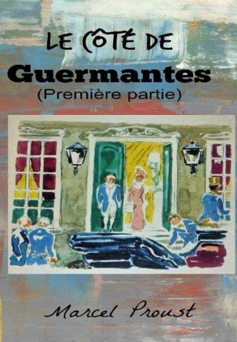 Premier Cotes - Le Côté de Guermantes (Première partie) (French Edition)