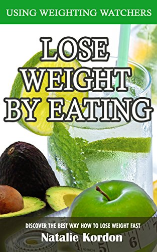 Lose Weight by Eating: Using Weighting Watchers by Natalie Kordon