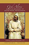 img - for God Alone: A Spiritual Biography of Blessed Rafael Arnaiz Baron (Monastic Wisdom Series) book / textbook / text book