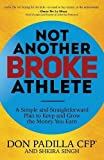 #7: Not Another Broke Athlete: A Simple and Straightforward Plan to Keep and Grow the Money You Earn