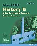 Edexcel GCSE History B Schools History Project: Crime (1B) and Protest (3B) SB 2013 (Edexcel GCSE SHP History 2013)