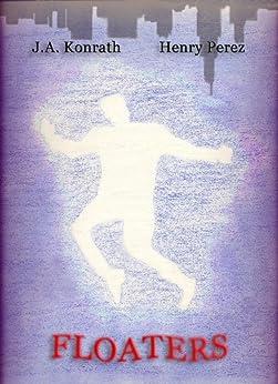 Floaters - A Jack Daniels/Alex Chapa Mystery by [Konrath, J.A., Henry Perez]