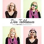 Dix Tableaux | Mark Dunn