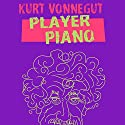 Player Piano Audiobook by Kurt Vonnegut Narrated by Christian Rummel