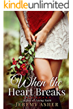 When the Heart Breaks: A Love Story (Ashbrook Pines Book 1)