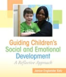 Guiding Children's Social and Emotional Development, Janice E. Katz and Mary Jane Eisenhauer, 0137070888
