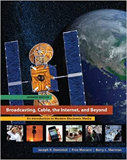 Broadcasting, Cable, the Internet, and Beyond: An Introduction to Modern Electronic Media