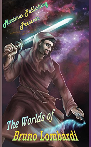 The Worlds of Bruno Lombardi (Martinus Publishing Author Spotlight Series Book 3)