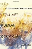 img - for Ecology or Catastrophe: The Life of Murray Bookchin book / textbook / text book