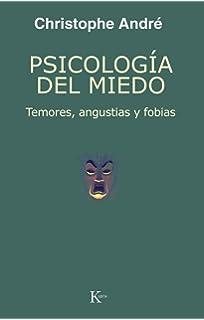 Psicología del miedo: Temores, angustias y fobias (Spanish Edition)