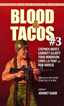 Blood & Tacos #3 by [Kroese, Rob, La Tray, Chris, Robinson, Todd, Elliott, Garnett, Mertz, Stephen]