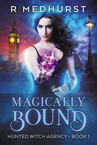 Magically Bound: An Urban Fantasy Novel (Hunted Witch Agency Book 1) (English Edition)
