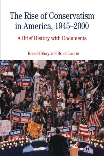 The Rise of Conservatism in America, 1945-2000: A Brief History with Documents (Bedford Series in History and (2000 Brief)