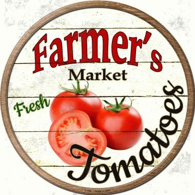 Smart Blonde Farmers Market Fresh Tomatoes Novelty Metal Circular Sign