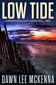 Low Tide (The Forgotten Coast Florida Suspense Series Book 1) by [McKenna, Dawn Lee]