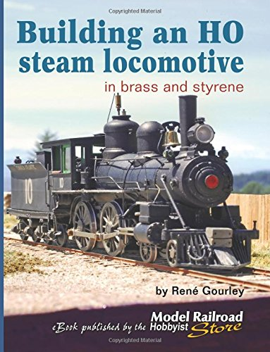 Building an HO steam locomotive: In brass and styrene (Brass Model Trains compare prices)