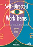 img - for Self-Directed Work Teams: A Trainer's Role in the Transition book / textbook / text book