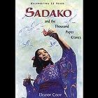 Sadako and the Thousand Paper Cranes Hörbuch von Eleanor Coerr Gesprochen von: Elaina Erika Davis