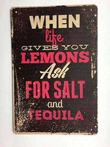 (When Life Gives You Lemons Sign Metal Tin Sign Home Bar Kitchen Add Tequila & Salt TS141)