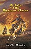 A Tale of the Western Plains (Dover Children's Classics)