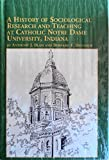 A History of Sociological Research and Teaching at Catholic Notre Dame University, Indiana, Blasi, Anthony J. and Donahoe, Bernard F., 0773471634