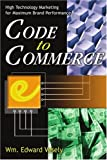 Code to Commerce, Edward Vesely, 0595246907