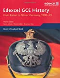 Edexcel GCE History: From Kaiser to Fuhrer: Germany 1900-45