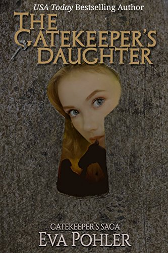 Book: The Gatekeeper's Daughter (The Gatekeeper's Trilogy, #3) by Eva Pohler