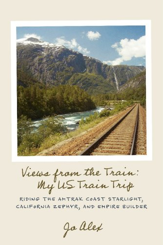 views-from-the-train-my-us-train-trip-riding-the-amtrak-coast-starlight-california-zephyr-and-empire