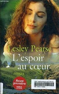 L'espoir au coeur : [roman], Pearse, Lesley