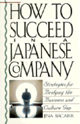 How to Succeed in a Japanese Company: Strategies for Bridging the Business and Culture Gap