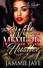 The Wife Of A Memphis Hustler: An African American Romance Novel
