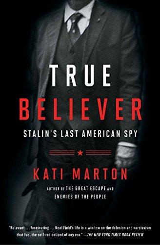 True Believer: Stalin's Last American - Spy Among Friends