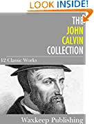 #3: The John Calvin Collection: 12 Classic Works