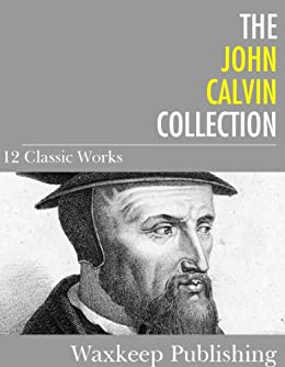 John Calvin Collection Classic Works ebook product image