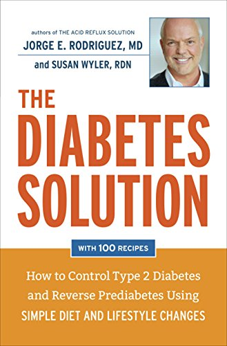 The Diabetes Solution: How to Control Type 2 Diabetes and Reverse Prediabetes Using Simple Diet and Lifestyle Changes--with 100 recipes cover