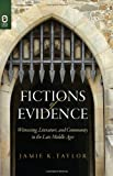 Fictions of Evidence, Jamie K. Taylor, 0814212239