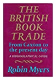 img - for The British book trade from Caxton to the present day book / textbook / text book