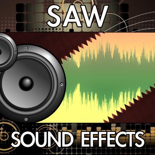 Saw Sound Effects