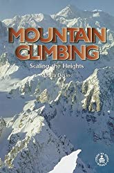 Mountain Climbing: Scaling the Heights (Cover-To-Cover Informational Books)