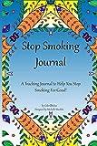 STOP SMOKING JOURNAL,Quit Smoking Planner: A Stop Smoking Planner, Tracker and Journal