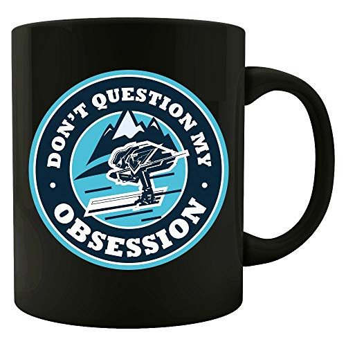 - Fun Skiing Gift Don't Question My Obsession Gag - Mug