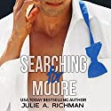 Searching for Moore: Needing Moore Series, Volume 1 Audiobook by Julie A. Richman Narrated by Paul Woodson