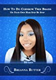 How To Do Cornrow Tree Braids On Your Own Hair Step By Step