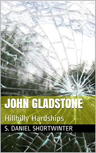 John Gladstone: Hillbilly Hardships (Daniel Shortwinter)