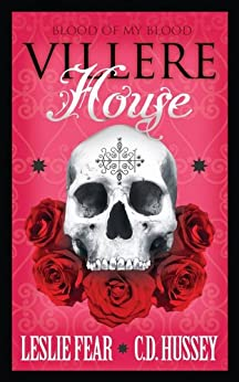 Villere House (Blood of My Blood Book 1) by [Hussey, CD, Fear, Leslie]
