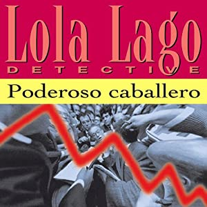 Poderoso Caballero [Powerful Gentleman] Hörbuch