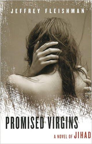 Hörbuch mp3 kostenlos herunterladen Promised Virgins: A Novel of Jihad by Jeffrey Fleishman PDF DJVU 1611450462